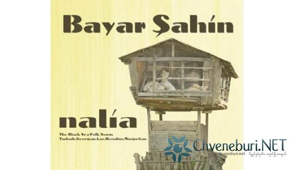 """Bayar Şahin""""in Yeni Albümü """"Nalia"""" Çıktı"""