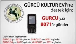 Gürcü Kültür Evi'ne Destek İçin: GURCU yaz 8071'e Gönder
