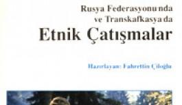 """Rusya Federasyonu""""nda ve Transkafkasya""""da Etnik Çatışmalar"""