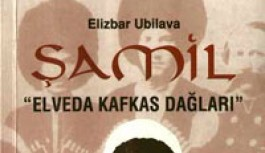 "Şamil ""Elveda Kafkas Dağlan"""